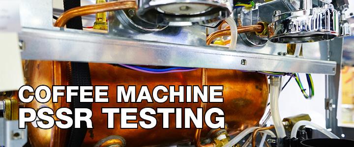 Coffee Machine PSSR Testing